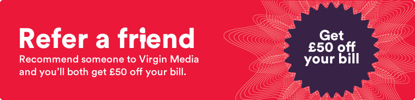 Recommend a friend to virgin media